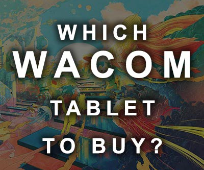 Which Wacom Tablet to Buy?